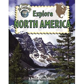 Explore North America (Explore the Continents)