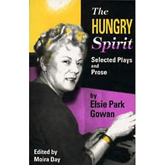 The Hungry Spirit : Selected Plays and Prose