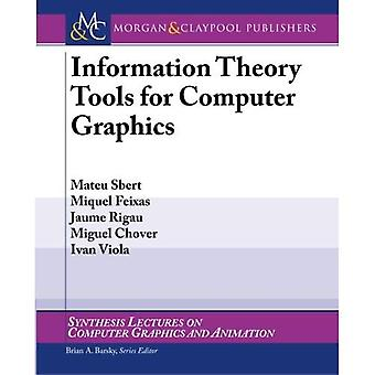 Information Theory Tools for Computer Graphics (Synthesis Lectures on Computer Graphics and Animation)