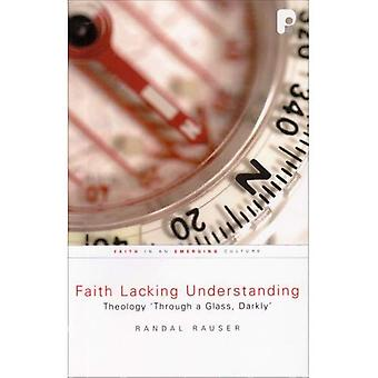 Faith Lacking Understanding: Theology