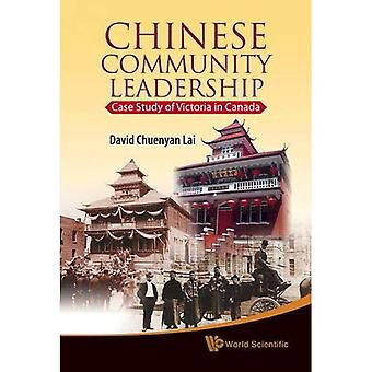 Chinese Community Leadership: Case Study of Victoria in Canada