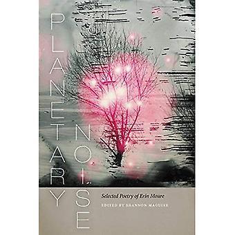Planetariska buller: Valda poesi av Erin Moure (Wesleyan poesi-serien)