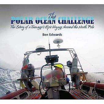 The Polar Ocean Challenge: The Story of an Epic Voyage Around the North Pole