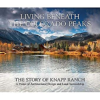 Living Beneath the Colorado� Peaks: The Story of Knapp� Ranch