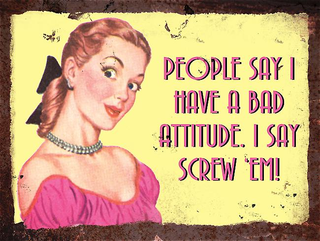 Vintage Metal Wall Sign - Bad Attitude