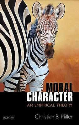 Moral Character An Empirical Theory by Miller & Christian