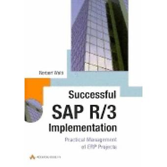 Successful SAP R3 Implementation Practical Management of Erp Projects by Welti & Norbert
