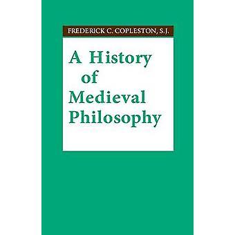 Eine Geschichte der mittelalterlichen Philosophie von Copleston & S.J. & Frederick C.