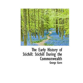 The Early History of Stichill Stichill During the Commonwealth by Gunn & George