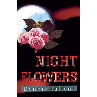 Nacht-Blumen von Tallent & Dennis