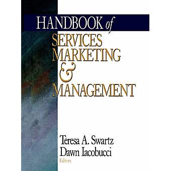 Handbook of Services Marketing and Management by Swartz & Teresa A.