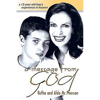 A Message from God A 12Year Old Boys Experience in Heaven by McPherson & Retha
