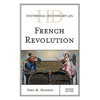 Historical Dictionary of the French Revolution by Hanson & Paul R.