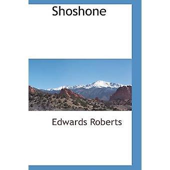Shoshone by Roberts & Edwards