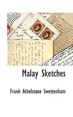 Malay Sketches by Swettenham & Frank Athelstane