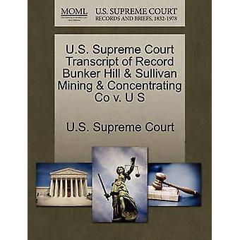 U.S. Supreme Court Transcript of Record Bunker Hill  Sullivan Mining  Concentrating Co v. U S by U.S. Supreme Court