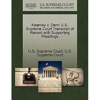 Kearney v. Denn U.S. Supreme Court Transcript of Record with Supporting Pleadings by U.S. Supreme Court