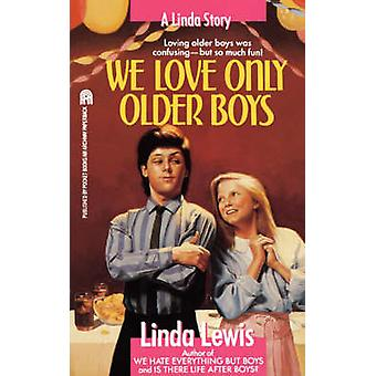 We Love Only Older Boys by Lewis & Linda