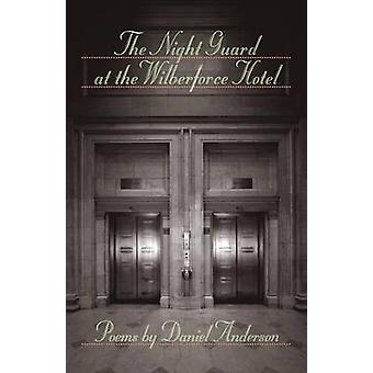 The Night Guard at the Wilberforce Hotel by Anderson & Daniel