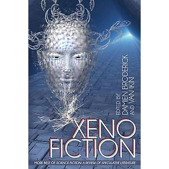 Xeno Fiction More Best of Science Fiction A Review of Speculative Fiction by Broderick & Damien