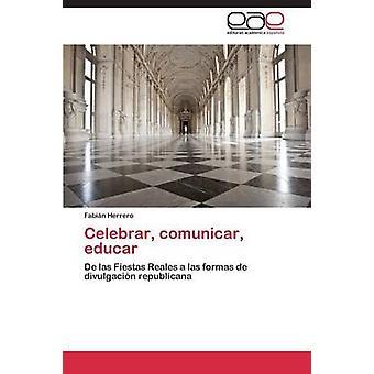 Celebrar Comunicar Educar av Herrero Fabian