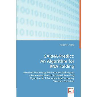 SARNAPredict An Algorithm for RNA Folding by Tsang & Herbert H.