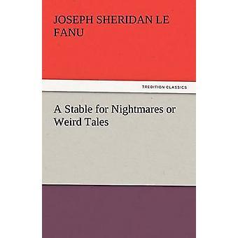 En stabil för mardrömmar eller Weird Tales av Le Fanu & Joseph Sheridan