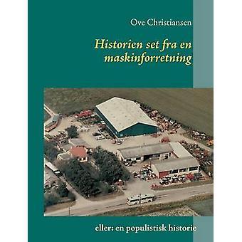 Historien set fra en maskinforretning by Christiansen & Ove