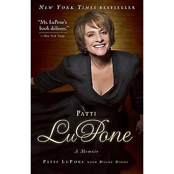 Patti LuPone - A Memoir by Patti LuPone - Digby Diehl - 9780307460745