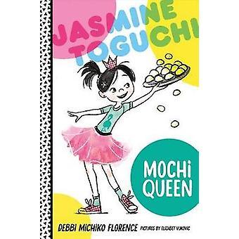 Jasmine Toguchi - Mochi Queen by Debbi Michiko Florence - Elizabet Vu