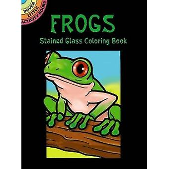 Frogs Stained Glass Coloring Book by John Green - 9780486412580 Book