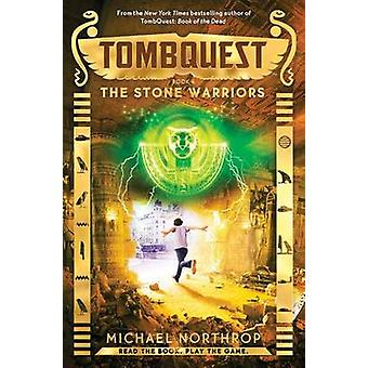 The Stone Warriors (Tombquest - Book 4) by Michael Northrop - 9780545