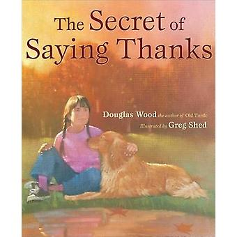 The Secret of Saying Thanks by Douglas Wood - Greg Shed - 97806898541