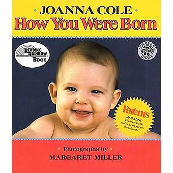 How You Were Born by Joanna Cole - Margaret Miller - 9780688120610 Bo