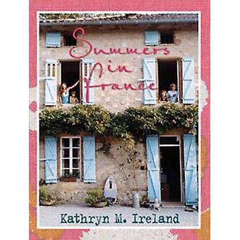Summers in France by Kathryn M. Ireland - 9781423606727 Book