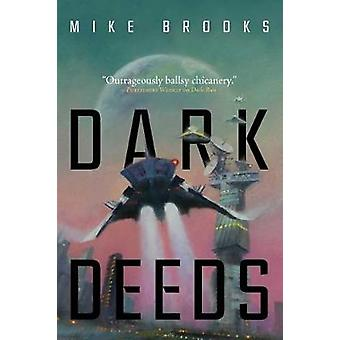 Dark Deeds by Mike Brooks - 9781534405448 Book