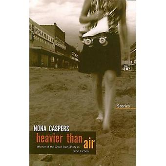 Heavier Than Air by Nona Caspers - 9781558496446 Book