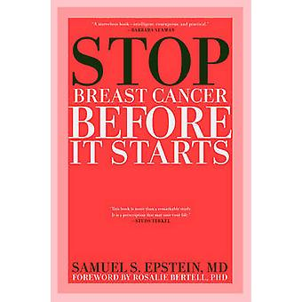 Stop Breast Cancer Before it Starts by Samuel Epstein - 9781609804886