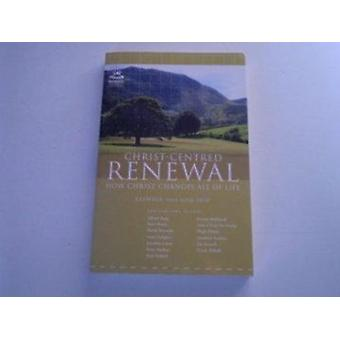 Christ-centred Renewal - How Christ Changes All of Life by Ali Hull -