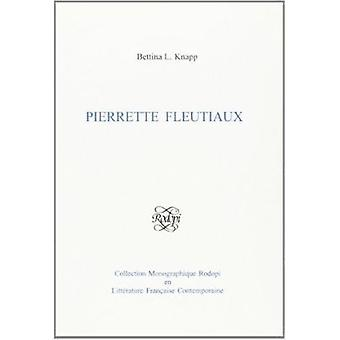 Pierrette Fleutiaux by Bettina L. Knapp - 9789042003729 Book