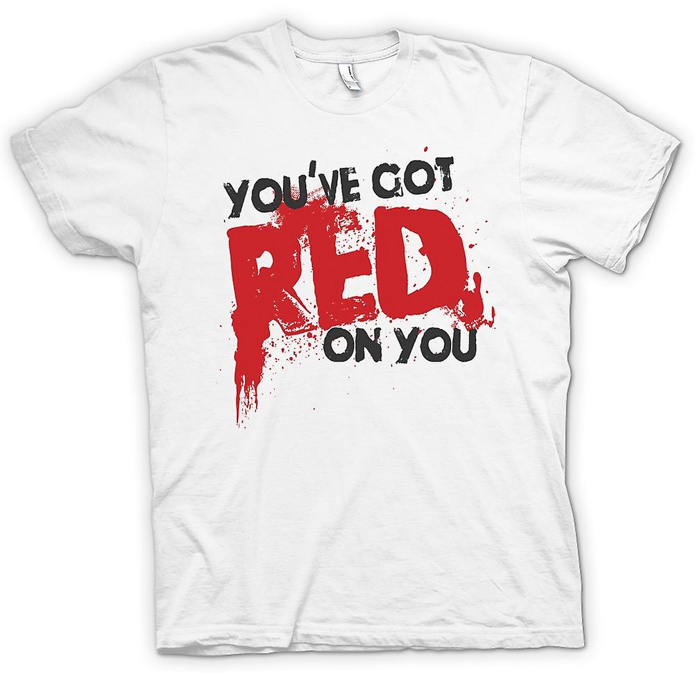 Mens T-shirt - You've Got Red On You - Shaun Of The Dead