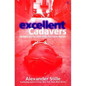 Excellent Cadavers by Alexander Stille