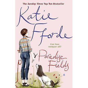 Paradise Fields by Katie Fforde - 9780099446620 Book
