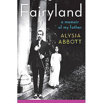 Märchenland - Memoiren meines Vaters Alysia Abt - 9780393082524 Buch