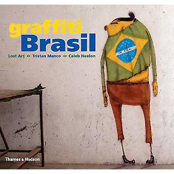 Graffiti Brasil by Tristan Manco - Caleb Neelon - Lost Art - 97805002