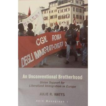 An Unconventional Brotherhood - Union Support for Liberalized Immigrat