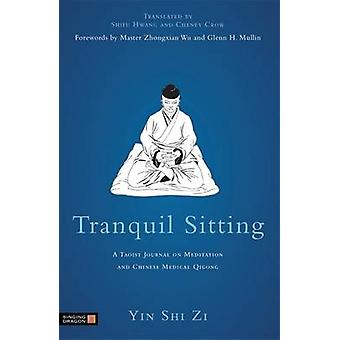 Tranquil Sitting - A Taoist Journal on Meditation and Chinese Medical