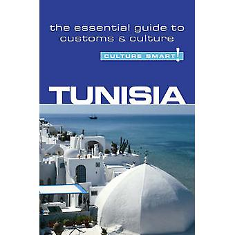 Tunisia - Culture Smart! - The Essential Guide to Customs and Culture