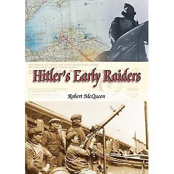 Hitler's Early Raiders by Robert McQueen - 9781904445852 Book