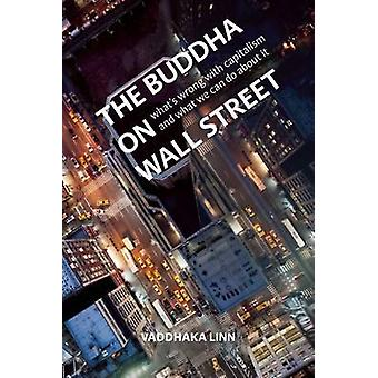 The Buddha on Wall Street - What's Wrong with Capitalism and What to D